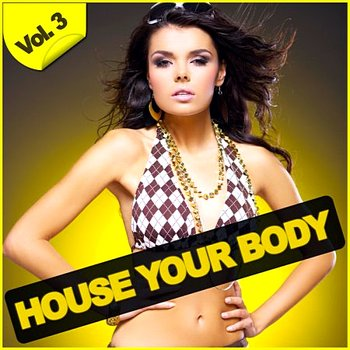 House Your Body Vol 3 (2010)